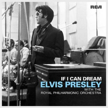 If I Can Dream Royal Philharmonic Orchestra / Elvis Presley