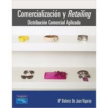 Comercializacion Y Retailing Autor De Juan