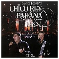 Dvd Chico Rey E Parana - Cantos E Cordas