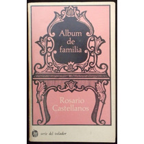 Álbum De Familia, Rosario Castellanos. 1977