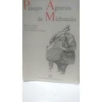 Paisajes Agrarios De Michoacan Hubert Cochet 1988