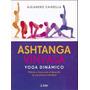 Ashtanga Vinyasa - Yoga Dinamico Metodo Y Claves - Chiarella
