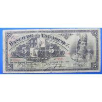 Billete Banco De Tabasco $5 Pesos 1901 Excelente Escaso