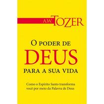 O Poder De Deus Para A Sua Vida Livro A. W. Tozer