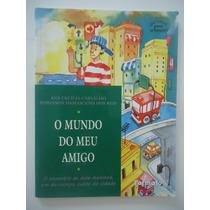 O Mundo Do Meu Amigo - Ana Cecília Carvalho E Robinson Dos R