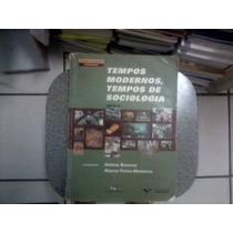 Livro - Tempos Modernos, Tempos De Sociologia [sociologia]
