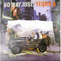 No Way Jose - Tequila Single Lp
