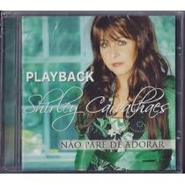 Playback Shirley Carvalhaes - Não Pare De Adorar [original]