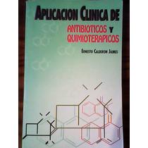 Aplicación Clínica De Antibioticos Y Quimioterapicos.
