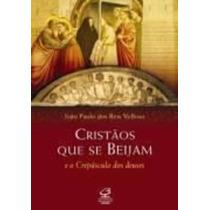 Livro Cristãos Que Se Beijam João Paulo Dos Reis Veloso