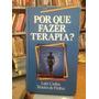 Porque Fazer Terapia? - Luiz Carlos Teixeira De Freitas