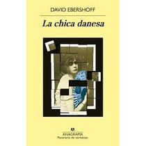La Chica Danesa - David Ebershoff - Nuevo