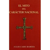 Mito Del Caracter Nacional, El; Julio Caro Baro Envío Gratis