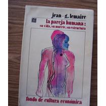 La Pareja Humana,su Vida,muerte,estructura-jean Lemaire-fce
