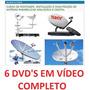 Curso Instalador Antenas Parabólicas E Digital 6 Dvd