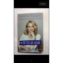Livro Bianca Toledo Detox Da Alma E Cd Som Da Cura Bianca To