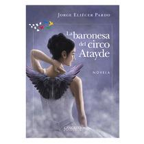 Libro La Baronesa Del Circo Atayde Cangrejo E.