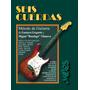 6 Cuerdas Método De Guitarra - Gregorio/ Botafogo Incluye Cd