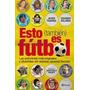 Esto Tambien Es Futbol Las Anecdotas Mas Originales Y Diver