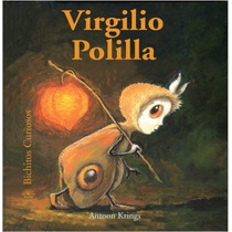 Virgilio Polilla (bichitos Curiosos Series) (spanish Edition