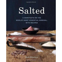 Libro Salted: A Manifesto On The World