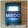 Venciendo El Miedo - Guillermo Maldonado