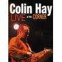 Dvd Colin Hay Live At The Corner Importado