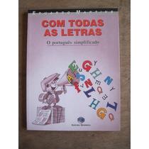 Livro: Com Todas As Letras - O Português Simplificado