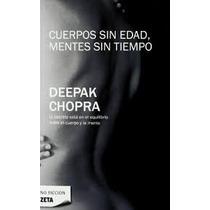 Deepak Chopra.cuerpos Sin Edad,mentes Sintiempo