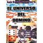 Libro, El Universo Del Dominó De Luis Daniel Balestrini.