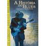 Dvd A História Do Blues