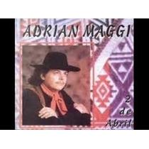 Adrian Maggi - 2 De Abril (cd)