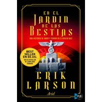 En El Jardin De Las Bestias - Larson Erik - Libro