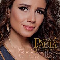 Cd Paula Fernandes: Meus Encantos + Frete Grátis*