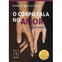Livro Corpo Fala No Amor