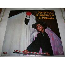 La Chilindrina. Con Un Poco De Imaginacion. Disco L.p. Nuevo