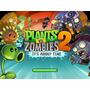 Plants Vs Zombies 2 Para Pc