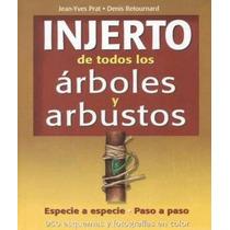 Injerto De Todos Los Arboles Y Arbustos - Ebook Pdf