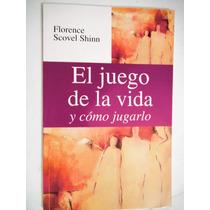 El Juego De La Vida Y Como Jugarlo De Florence Scovel Shinn