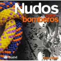 Livro Nudos (nós) Para Bombeiros Editora Desnivel