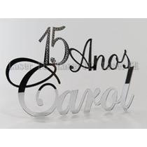 Topo De Bolo 15 Anos .aniversario, Festas Etc. Corte A Laser