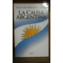 La Causa Argentina - Juan Archibaldo Lanus