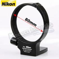 Anel Colar Tripé Mount Ring Nikon Af-s 80-200mm F/ 2.8d