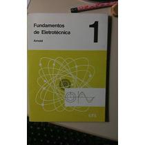 Fundamentos De Eletrotecnica- Vol 1, 2 E 3 -arnold