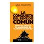 LA CONQUISTA DEL SENTIDO COMUN . COMO PLANIFICO EL MACRISMO EL \
