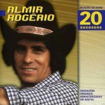 Cd Almir Rogerio Seleção De Ouro 20 Sucessos - Original Lacr