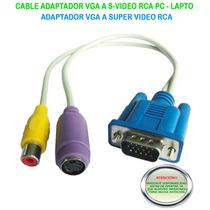 A1 Cable Vga A Super Video S-video Rca De Pc O Lapto A Tv