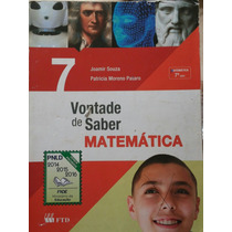 Livro: Vontade De Saber Matemática 7°ano.
