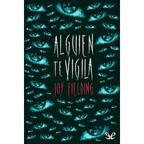 Alguien Te Vigila Joy Fielding Libro Digital