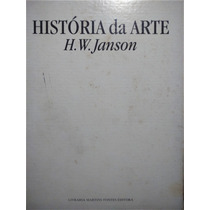 Livro - História Da Arte - H.w.janson - 5 Edição - M.fontes
